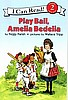 "Amelia Bedelia -- Play Ball ""I Can Read Books"""